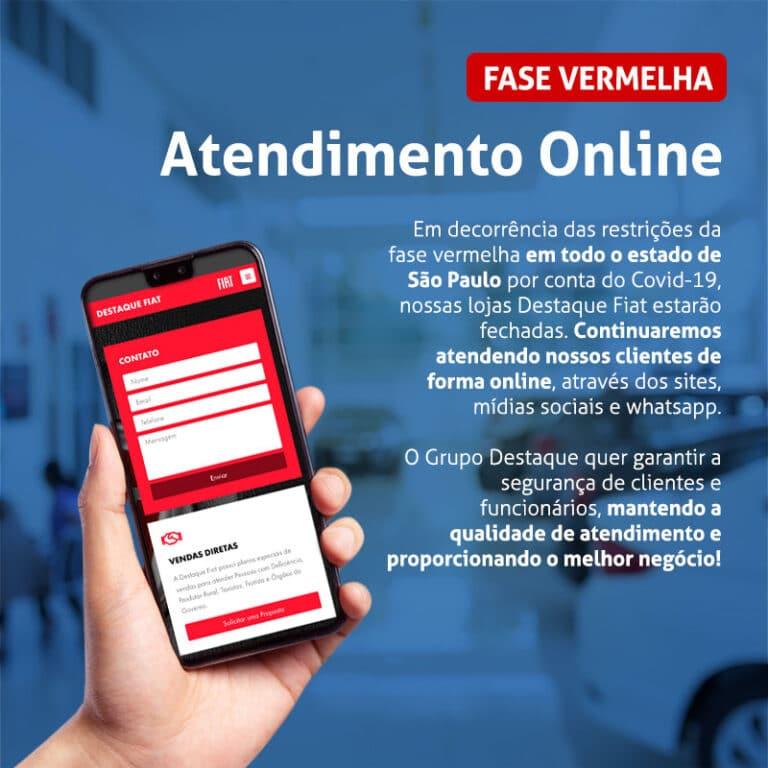 Atendimento Online em todas as concessionárias Destaque Fiat devido à fase vermelha no estado de São Paulo.